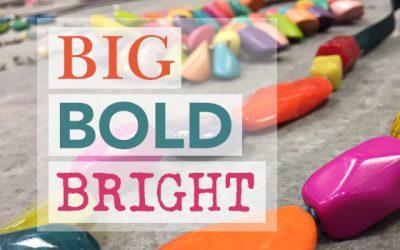 Big Bold Bright